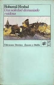 Novela del escritor checo Bohumil Hrabal